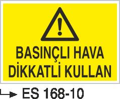 Hava-Su Uyarı ve İkaz Levhaları - Basınçlı Hava Dikkatli Kullan Es 168-10