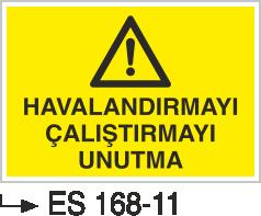 Hava-Su Uyarı ve İkaz Levhaları - Havalandırmayı Çalıştırmayı Unutma Es 168-11