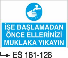 Temizlik ve Çöp Uyarı Levhaları - İşe Başlamadan Önce Önce Ellerinizi Mutlaka Yıkayınız Es 181-128