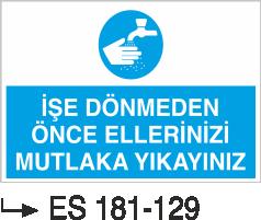 Temizlik ve Çöp Uyarı Levhaları - İşe Dönmeden Önce Ellerinizi Mutlaka Yıkayınız Es 181-129