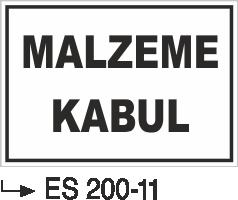 Kısımlar Levhası - Malzeme Kabul Es 200-11