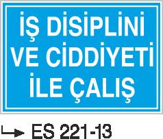 İş Güvenliği İkaz Levahaları - İş Disiplini Ve Ciddiyeti ile Çalış Es 221-13