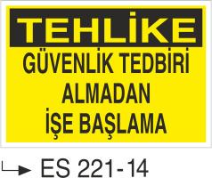 İş Güvenliği İkaz Levahaları - Tehlike Güvenlik Tedbirini Almadan İşe Başlama Es 221-14