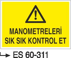 Makina Uyarı ve Bilgilendirme Levhaları - Manometreleri Sık Sık Kontrol Et Es 60-311