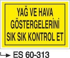 Makina Uyarı ve Bilgilendirme Levhaları - Yağ ve Hava Göstergelerini Sık sık Kontol Et Es 60-313