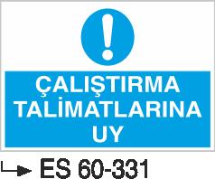 Makina Uyarı ve Bilgilendirme Levhaları - Çalıştırma Talimatlarına Uy Es 60-331