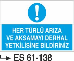 Bakım ve Arıza Levhaları - Her Türlü Arıza Ve Aksamayı Derhal Yetkilisine Bildir Es 61-138