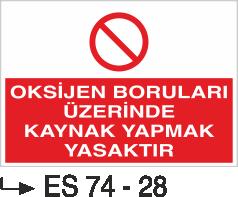 Kaynak Uyarı Levhaları - Oksijen Boruları Üzerinde Kaynak Yapmak Yasaktır Es 74-28