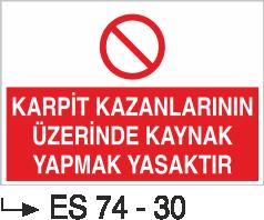 Kaynak Uyarı Levhaları - Karpit Kazanlarının Üzerinde Ateş Yakmak Yasaktır Es 74-30