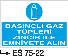 Tüp Uyarı Levhaları - Basınçlı Gaz Tüpleri Zincir İle Emniyete Alın Es 75-22