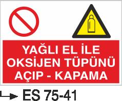 Tüp Uyarı Levhaları - Yağlı Elle Oksijen Tüpünü Açıp Kapama Es 75-41