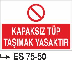 Tüp Uyarı Levhaları - Kapaksız Tüp Taşımak Yasaktır Es 75-50