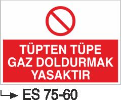 Tüp Uyarı Levhaları - Tüpten Tüpe Gaz Doldurmak Yasaktır Es 75-60