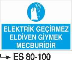 Elektrik Uyarı Levhaları - Elektrik Geçirmez Eldiven Giymek Mecburidir Es 80-100