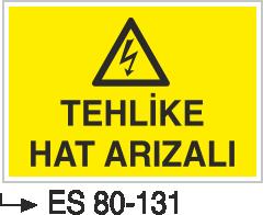 Elektrik Uyarı Levhaları - Tehlike Hat Arızalı Es 80-131