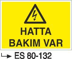 Elektrik Uyarı Levhaları - Hatta Bakım Var Es 80-132
