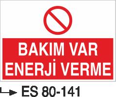 Elektrik Uyarı Levhaları - Bakım Var Enerji Verme Es 80-141