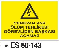 Elektrik Uyarı Levhaları - Cereyan Var Ölüm Tehlikesi Yetkiliden Başkası Açamaz Es 80-143