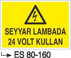 Elektrik Uyarı Levhaları - Seyyar Lambada 24 Volt Kullan 80-160