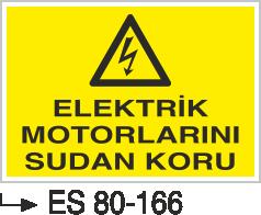 Elektrik Uyarı Levhaları - Elektrik Motorlarını Sudan Koru Es 80-166