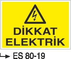 Elektrik Uyarı Levhaları - Dikkat Elektrik Es 80-19