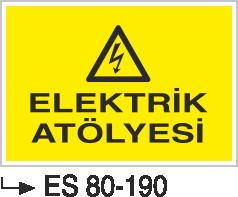 Elektrik Uyarı Levhaları - Elektrik Atölyesi Es 80-190