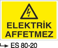 Elektrik Uyarı Levhaları - Elektrik Affetmez Es 80-20