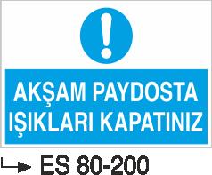 Elektrik Uyarı Levhaları - Akşam Paydosta Işıkları Kapatınız Es 80-200