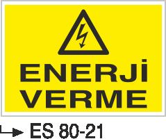 Elektrik Uyarı Levhaları - Enerji Verme Es 80-21