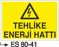 Elektrik Uyarı Levhaları - Tehlike Enerji Hattı Es 80-41