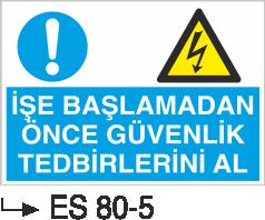 Elektrik Uyarı Levhaları - İşe Başlamadan Önce Güvenlik Tedbirlerini Al Es 80-5