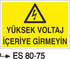 Elektrik Uyarı Levhaları - Yüksek Voltaj İçeri Girmeyin Es 80-75