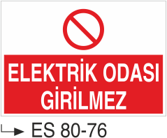 Elektrik Uyarı Levhaları - Elektrik Odası Girilmez Es 80-76
