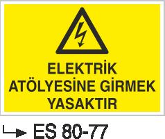 Elektrik Uyarı Levhaları - Elektrik Atölyesine Girmek Yasaktır Es 80-77