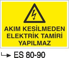 Elektrik Uyarı Levhaları - Akım Kesilmeden Elektrik Tamiri Yapılmaz Es 80-90