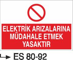 Elektrik Uyarı Levhaları - Elektrik Arızalarına Müdahale Etmek Yasaktır Es 80-92