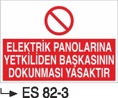 Elektrik Pano Levhaları - Elektrik Panolarına Yetkiliden Başkasının Dokunması Yasaktır Es 82-3