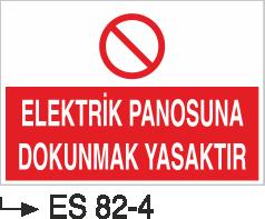 Elektrik Pano Levhaları - Elektrik Panolarına Dokunmak Yasaktır Es 82-4