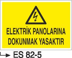 Elektrik Pano Levhaları - Elektrik Panolarına Dokunmak Yasaktır Es 82-5