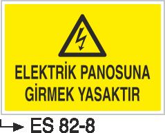 Elektrik Pano Levhaları - Elektrik Panosuna Girmek Yasaktır Es 82-8