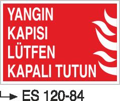 Yangın Uyarı ve İkaz Levhaları - Yangın Kapısı Lütfen Kapalı Tutun Es 120-84