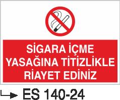 Sigara İkaz Uyarı Levhaları - Sigara İçme Yasağına Titizlikle Riayet Ediniz Es 140-24
