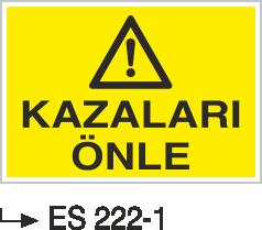 İş Güvenliği İkaz Levahaları - Kazaları Önle Es 222-1