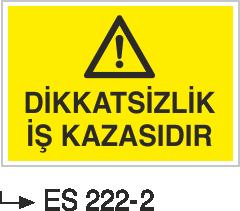 İş Güvenliği İkaz Levahaları - Dikkatsizlik İş Kazasıdır Es 222-2