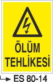 Elektrik Uyarı Levhaları - Ölüm Tehlikesi Es 80-14
