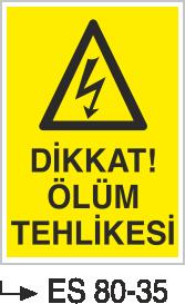 Elektrik Uyarı Levhaları - Dikkat Ölüm Tehlikesi Es 80-35