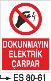 Elektrik Uyarı Levhaları - Dokunmayın Elektrik Çarpar Es 8061