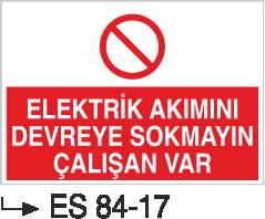 Şalter İkaz Levhaları - Elektrik Akımına Devreye Sokmayın Çalışan Var Es 84-17