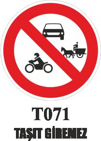Trafik Tabelaları - Taşıt Giremez T071