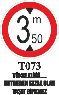 Trafik Tabelaları - Yüksekliği …. Metreden Fazla Olan Araba Giremez T073